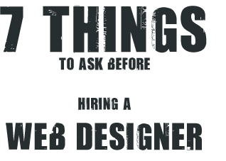7 Questions to ask a Web Designer